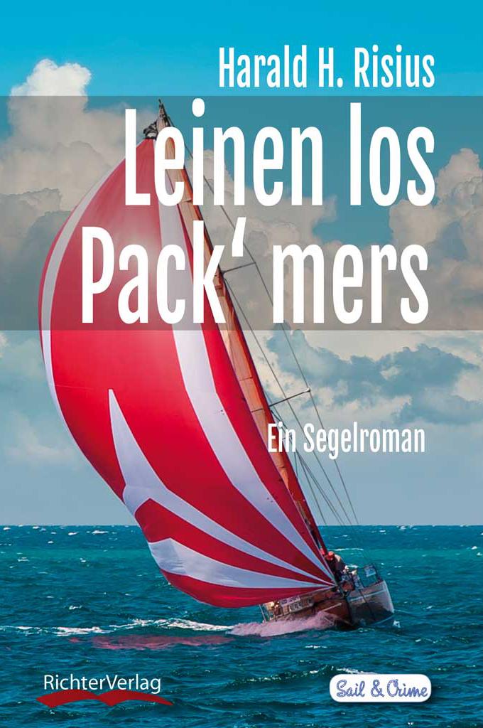 Leinen los … Pack' mers    Ein Segelroman