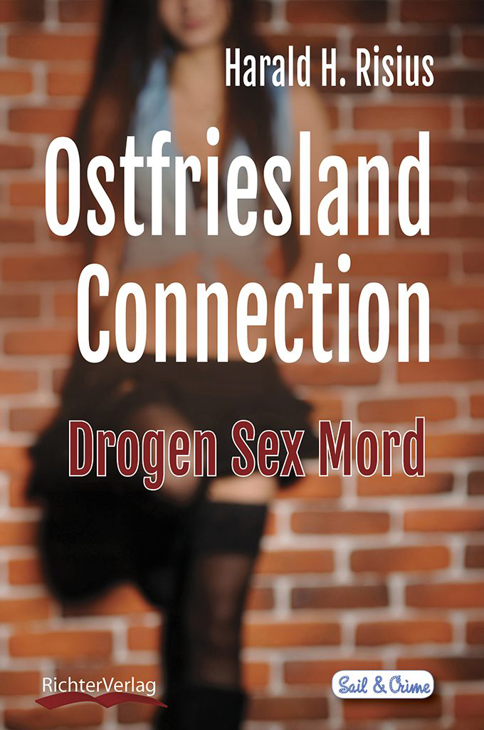 Ostfriesland Connection | Drogen Sex Mord